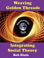 Weaving Golden Threads: Integrating Social Theory