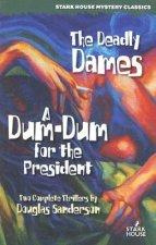 The Deadly Dames/A Dum-Dum for the President