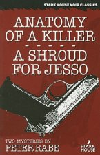 Anatomy of a Killer/A Shroud for Jesso: Two Mysteries