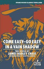Come Easy-Go Easy / In a Vain Shadow