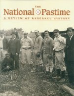 The National Pastime, Volume 27: A Review of Baseball History