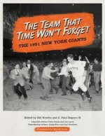 The Team That Time Won't Forget: The 1951 New York Giants