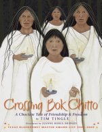 Crossing Bok Chitto: A Choctaw Tale of Friendship & Freedom
