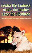 Leona the Lioness Meets the Mighty Egor the Elephant