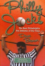 Philly Jocks: The Best Philadelphia Pro Athletes of Our Time