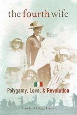 The Fourth Wife: Polygamy, Love, & Revolution
