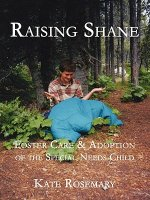 Raising Shane: Foster Care & Adoption of the Special-Needs Child