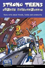 Strong Teens, Strong Neighborhoods: Teens Write about Friends, Family and Community
