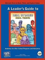 A Leader's Guide to Real Stories, Real Teens: Stories by Teens about Making Choices and Keeping It Real