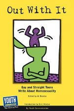 Out with It: Gay and Straight Teens Write about Homosexuality