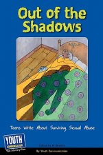 Out of the Shadows: Teens Write about Surviving Sexual Abuse