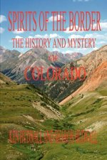 Spirits of the Border: The History and Mystery of Colorado