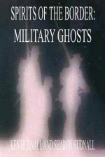 Spirits of the Border: Military Ghosts