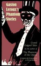 Gaston LeRoux's Phantom Stories