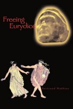 Freeing Eurydice: A Neo-Gnostic Fairy Tale