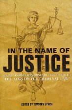 In the Name of Justice: Leading Experts Reexamine the Classic Article