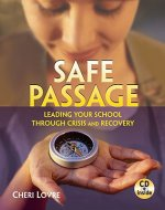 Safe Passage: Leading Your School Through Crisis and Recovery