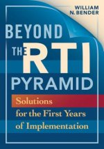 Beyond the RTI Pyramid: Solutions for the First Years of Implementation