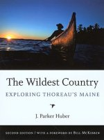 The Wildest Country: Exploring Thoreau's Maine