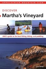 Appalachian Mountain Club: Discover Martha's Vineyard: AMC's Guide to the Best Hiking, Biking, and Paddling