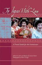 To Japan with Love: A Travel Guide for the Connoisseur