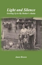 Light and Silence: Growing Up in My Mother's Alaska