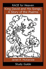 King David and His Songs, the Story of the Psalms Study Guide