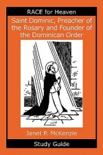Saint Dominic, Preacher of the Rosary and Founder of the Dominican Order Study Guide