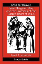 Saint Margaret Mary and the Promises of the Sacred Heart of Jesus Study Guide