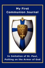 My First Communion Journal in Imitation of St. Paul, Putting on the Armor of God