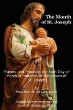 The Month of St. Jospeh: Prayers and Practices for Each Day of March in Imitation of the Virtues of St. Joseph