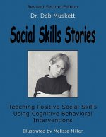 Social Skills Stories: Teaching Positive Social Skills Using Cognitive Behavioral Interventions