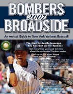 Bombers Broadside: An Annual Guide to New York Yankees Baseball