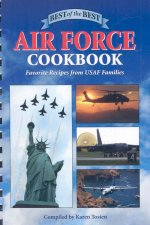Best of the Best Air Force Cookbook: Favorite Recipes from USAF Families
