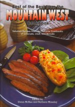 Best of the Best from the Mountain West Cookbook: Selected Recipes from the Favorite Cookbooks of Colorado, Utah, and Nevada