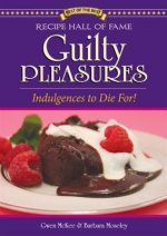 Recipe Hall of Fame Guilty Pleasures: Indulgences to Die For!
