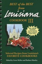 Best of the Best from Louisiana III: Selected Recipes from Louisiana's Favorite Cookbooks