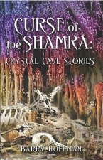 Curse of the Shamra: Crystal Cave Stories