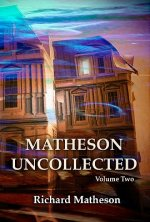 Matheson Uncollected, Volume Two