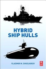 Hybrid Ship Hulls: Engineering Design Rationales