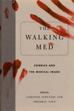 The Walking Med: Zombies and the Medical Image