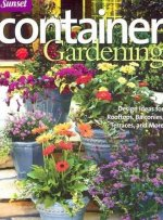 Container Gardening: Design Ideas for Rooftops, Balconies, Terraces, and More