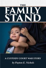 The Family Stand: A Custody Court War Story