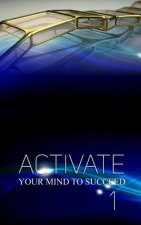 Activate Your Mind to Succeed: I Was Cracked Out! (This Is My Story)
