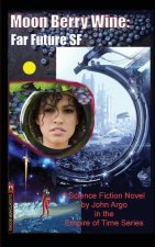 Moon Berry Wine: A Far Future SF Novel