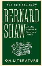 The Critical Shaw: On Literature