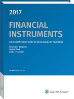 Financial Instruments: A Comprehensive Guide to Accounting & Reporting (2017)