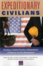 Expeditionary Civilians: Creating a Viable Practice of Department of Defense Civilian Deployment