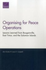 Organising for Peace Operations: Lessons Learned from Bougainville, East Timor, and the Solomon Islands