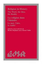 Religion in History / La Religion Dans L'Histoire: The Word, the Idea, the Reality / Le Mot, L'Idee, La Realite